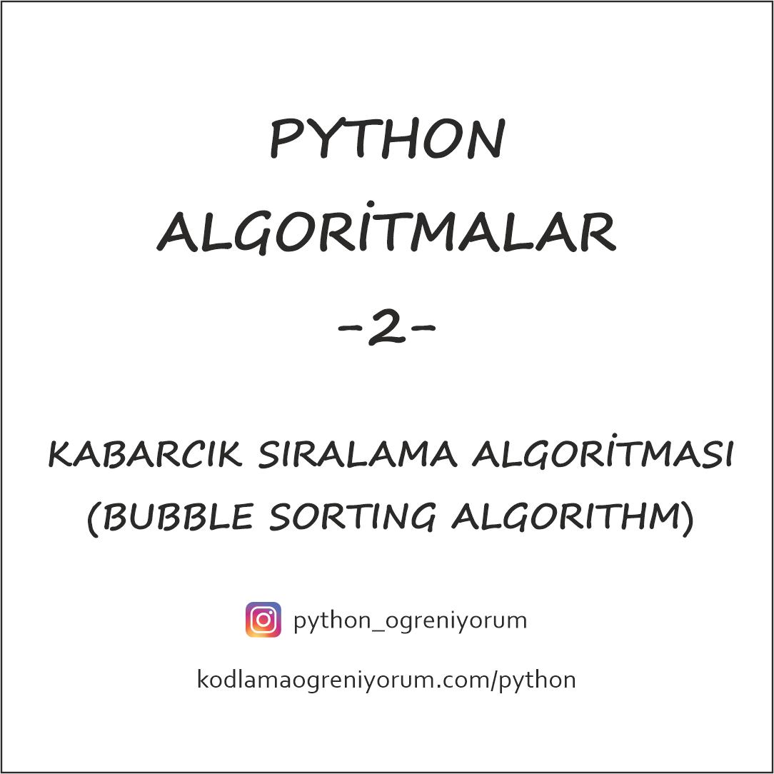 Python Kabarcık Sıralama (Bubble Sorting) Algoritması
